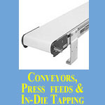 Conveyors Press Feeds and In Die Tapping